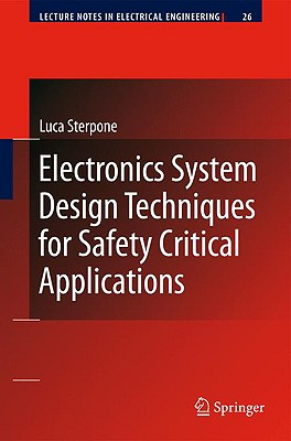 Electronics System Design Techniques for Safety Critical Applications By Sterpone, Luca