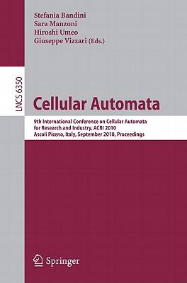 Cellular Automata By Bandini, Stefania (EDT)/ Umeo, Hiroshi (EDT)/ Manzoni, Sara (EDT)/ Vizzari, Giuseppe (EDT)
